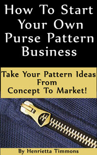 How To Start Your Own Purse Pattern Business eBook on sale