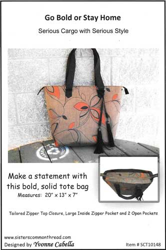 Go Bold or Stay Home Tote Pattern - Click Image to Close