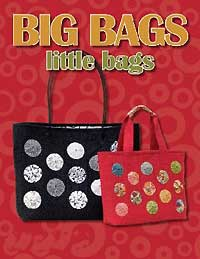 Big Bags Little Bags Pattern Booklet
